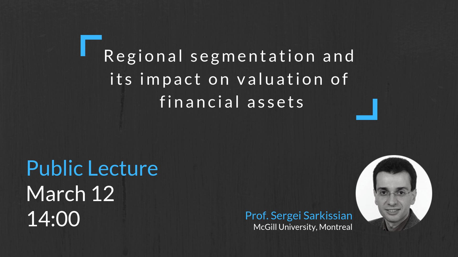 Հանրային դասախոսություն | Տարածաշրջանային սեգմենտացիան և դրա ազդեցությունը ֆինանսական ակտիվների գնահատման վրա